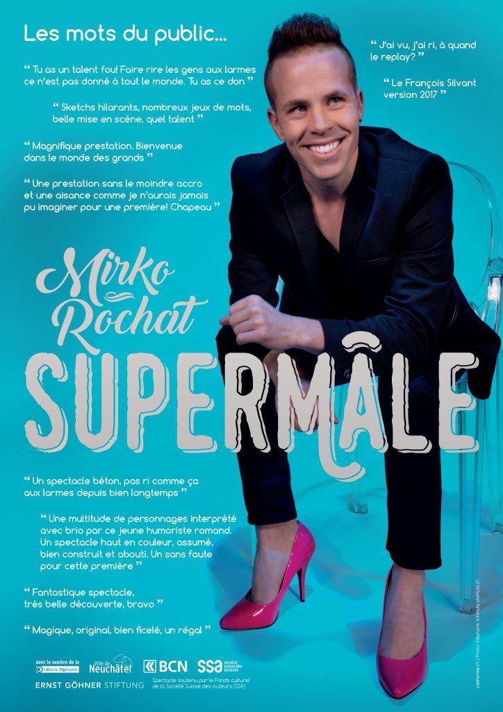 Supermâle au Théâtre du Concert à Neuchâtel, un public conquis, un énorme succès pour Mirko Rochat