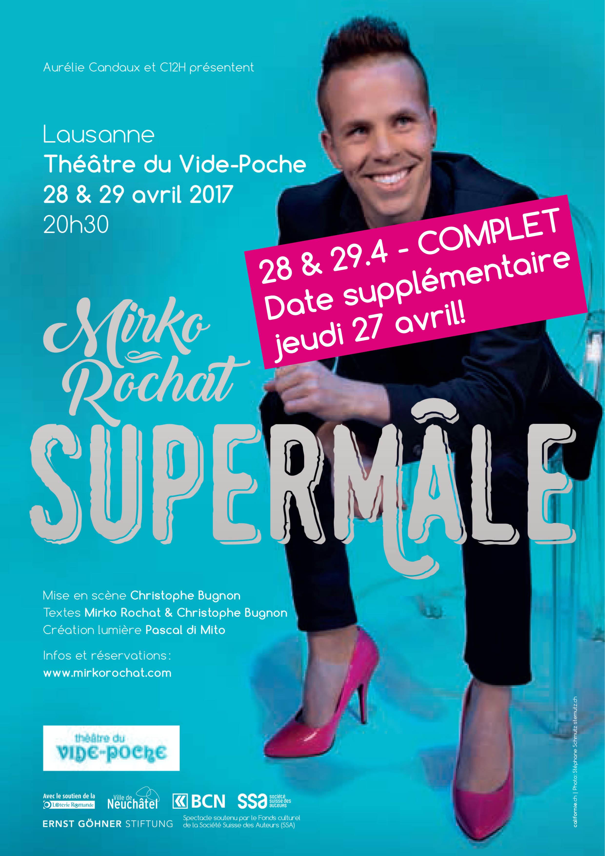 Date supplémentaire au Théâtre du Vide Poche à Lausanne le 27 avril - Supermâle - Mirko Rochat