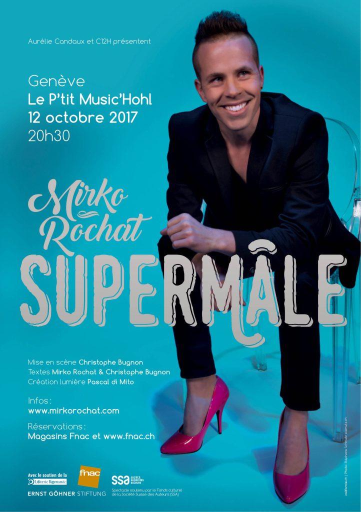 Mirko Rochat - Spectacle Supermâle à Genève le 12 octobre au P'tit Music'Hohl - Billets en vente