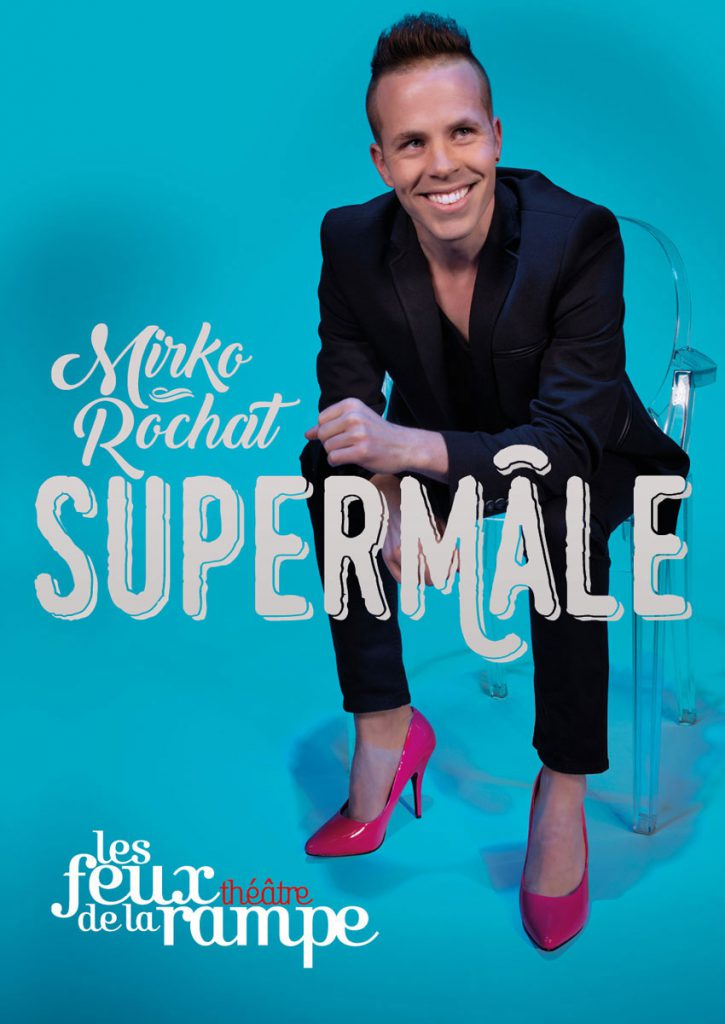 Mirko Rochat - Supermâle aux Feux de la Rampe à Paris