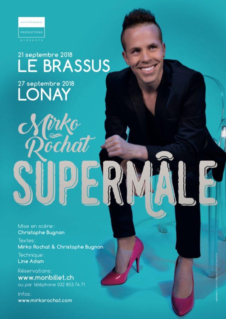 Spectacle Supermâle - Mirko Rochat - Lonay - Brassus